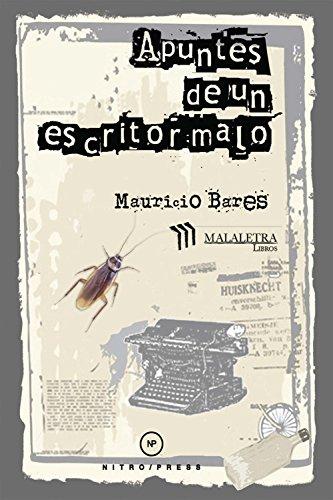 Apuntes de un escritor malo por Mauricio Bares