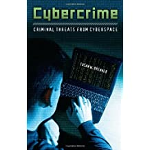 Cybercrime: Criminal Threats from Cyberspace