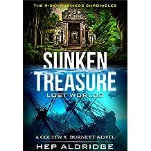 Sunken Treasure  Lost Worlds: A Colten X. Burnett Novel (The Risky Business Chronicles Book 1) (English Edition)