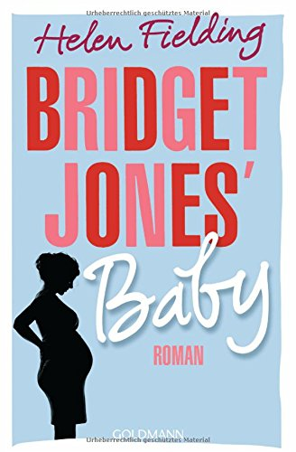 Preisvergleich Produktbild Bridget Jones' Baby: Roman (Die Bridget Jones-Serie, Band 3)