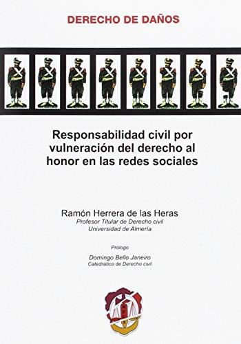 Responsabilidad civil por vulneración del derecho al honor en las redes sociales (Derecho de Daños)