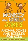 Book cover image for Monkey and Gorilla Jokes: animal jokes for kids, funny jokes for kids, riddles and brain teasers for kids, silly jokes, laugh out loud jokes
