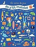 Le cahier de jeux du p'tit matelot 5/7 ans