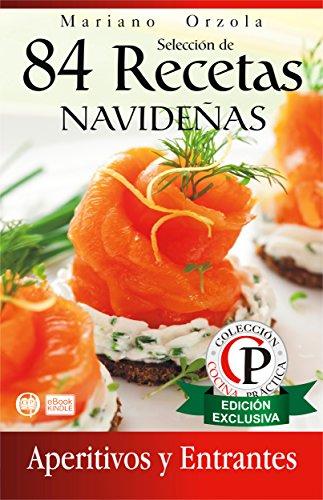 SELECCIÓN DE 84 RECETAS NAVIDEÑAS - APERITIVOS Y ENTRANTES (Colección Cocina Práctica)