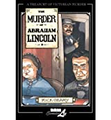 [(The Murder of Abraham Lincoln: v. 7: A Treasury of Victorian Murder)] [by: Rick Geary]
