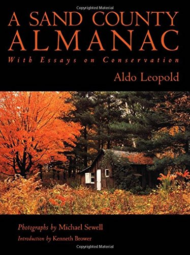 "almanac conservation county essay sand Published in 1949 as the finale to a sand county almanac, aldo leopold's ""land ethic"" essay is a call for about the meaning and value of conservation."