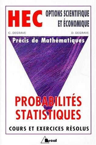 PRECIS DE MATHEMATIQUES. Tome 4, Probabilités-Statistiques par C Degrave