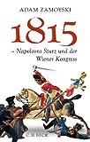 1815: Napoleons Sturz und der Wiener Kongress - Adam Zamoyski