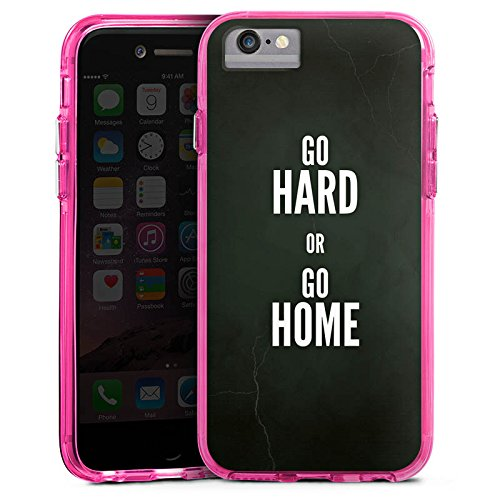 Apple iPhone 6s Bumper Hülle Bumper Case Glitzer Hülle Go Hard or Go Home Phrases Sayings Bumper Case transparent pink