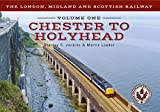 The London, Midland and Scottish Railway Volume 1 Chester to Holyhead