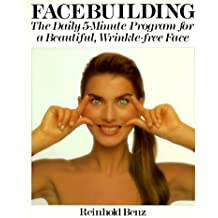 Facebuilding: The Daily 5-Minute Program for a Beautiful Wrinkle-Free Face