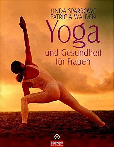 Yoga und Gesundheit für Frauen (Arkana HC)