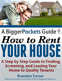 A BiggerPockets Guide: How to Rent Your House (English Edition) par [Turner, Brandon]