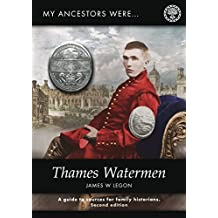 My Ancestors were Thames Watermen (My Ancestor series) (English Edition)