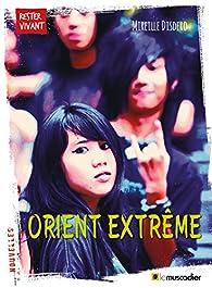Orient extrême : Nouvelles d'Asie par Mireille Disdero
