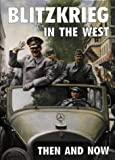 Blitzkrieg in the West: Then and Now (After the Battle)