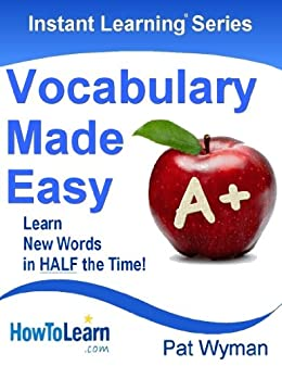 Vocabulary Made Easy: Learn New Words in HALF the Time! (Instant Learning Series) (English Edition) von [Wyman, Pat]