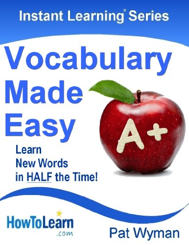 Vocabulary Made Easy: Learn New Words in HALF the Time! (Instant Learning Series) (English Edition) por Pat Wyman