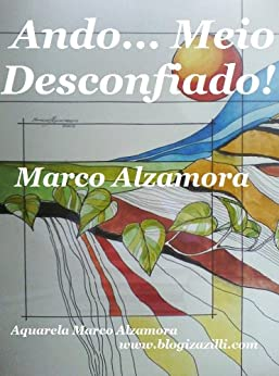 Ando... Meio Desconfiado! (Portuguese Edition) von [Alzamora, Marco]