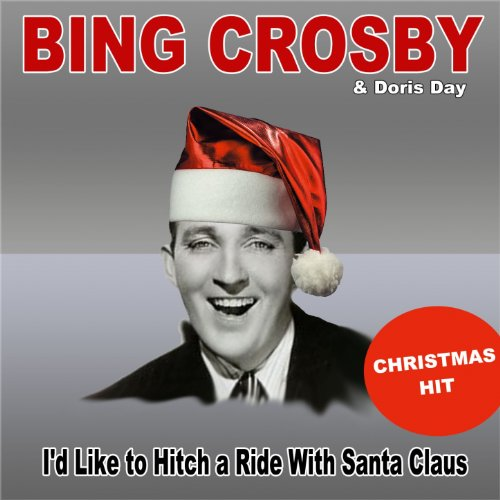 I'd Like to Hitch a Ride With Santa Claus (Christmas Hit) -