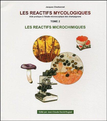 Les réactifs mycologiques : Tome 2, Les réactifs microchimiques