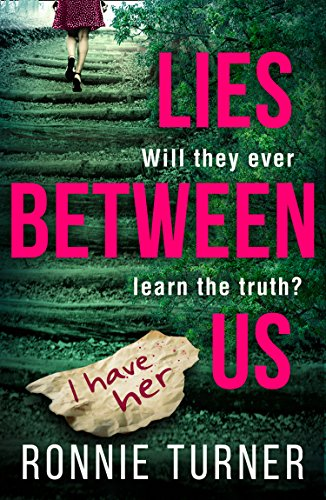 Lies Between Us: a tense psychological thriller with a twist you won't see coming by [Turner, Ronnie]