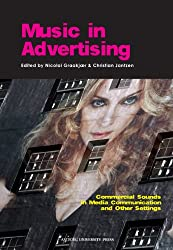 Music in Advertising: Commercial Sounds in Media Communication & Other Settings