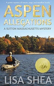 Aspen Allegations (A Sutton Massachusetts Mystery Book 1) by [Shea, Lisa]