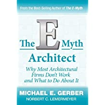 The E-Myth Architect (E-Myth Expert) by Michael E. Gerber (2012-03-08)