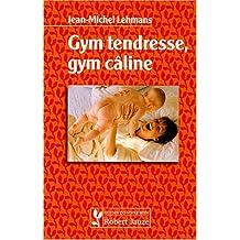 Gym tendresse, gym câline (Guides du vivre bien)