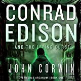 Conrad Edison and the Living Curse: A Twisted Take on Harry Potter (Overworld Arcanum, Book 1)