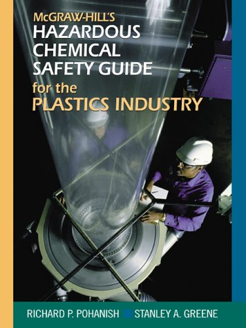 McGraw Hill's Chemical Safety Guide for the Plastics Industry