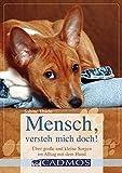 Mensch, versteh mich doch!: Über kleine und große Probleme im Alltag mit dem Hund (Cadmos Handbuch)