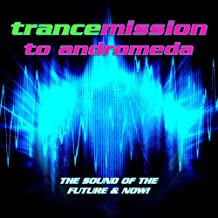 Trancemission To Andromeda