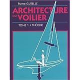 Architecture du voilier : Tome 1, Théorie