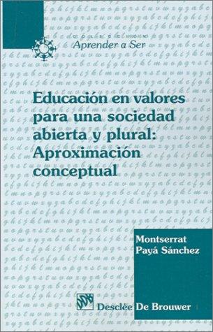 Educación en valores para una sociedad abierta y plural: aproximación conceptual (Aprender a ser) por Montserrat Paya Sánchez