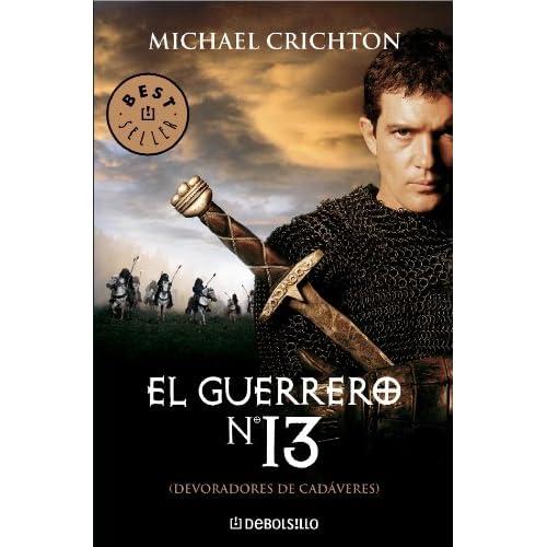 El Guerrero No. 13/ The 13th Warrior