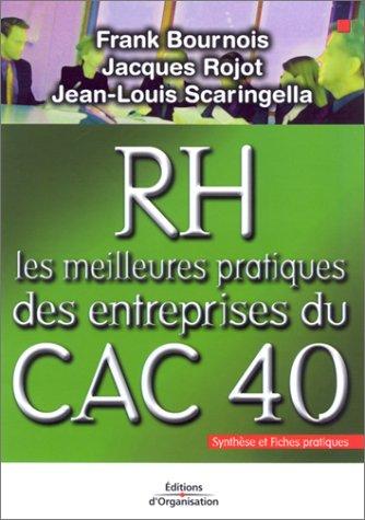 RH - Les Meilleures Pratiques des entreprises du CAC 40 : Synthèse et fiches pratiques par Frank Bournois