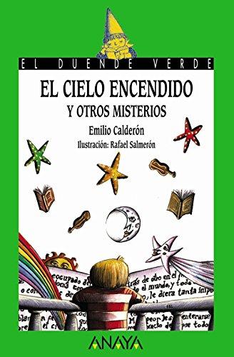 El cielo encendido y otros misterios: 137 (Literatura Infantil (6 11 Años)   El Duende Verde)