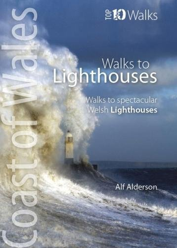 Walks to Lighthouses (Wales Coast: Top 10 Walks) por Alf Alderson