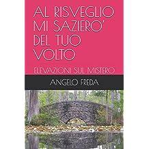 AL RISVEGLIO MI SAZIERO' DEL TUO VOLTO: ELEVAZIONI SUL MISTERO (LA TERRA PROMESSA, Band 5)