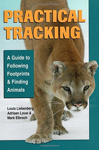 Practical Tracking: A to Following Footprints and Finding Animals por Louis Liebenberg