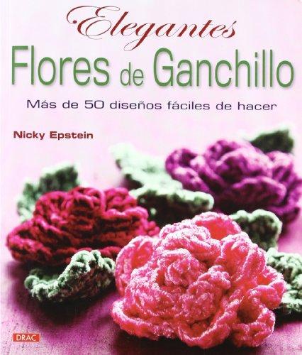 Elegantes Flores De Ganchillo: Más De 50 Diseños Fáciles De Hacer