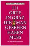 111 Orte in Graz, die man gesehen haben muss: Reiseführer
