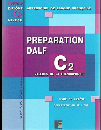 DALF C2 Préparation de l'oral: Livre de l'élève - sans corrigés por Vasso Loukou