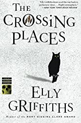 The Crossing Places (Ruth Galloway Mysteries) by Elly Griffiths (2010-09-28)