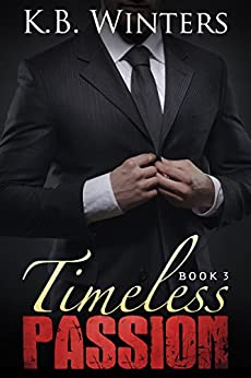 Timeless Passion Book 3 by [Winters, KB]