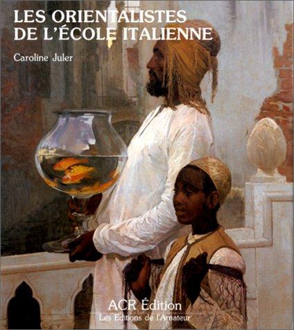 Les orientalistes de l'école italienne par Caroline Juler
