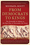 From Democrats to Kings: The Downfall of Athens to the Epic Rise of Alexander the Great