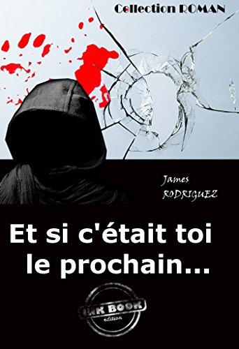 Et si c'était toi le prochain... (Polar & Policier français) (French Edition)
